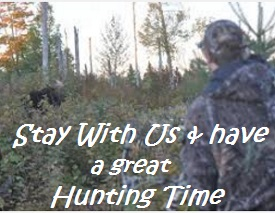 Stay with us for a great Hunting Time